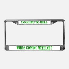 I'M GOING TO HELL_2 (GREEN) License Plate Frame