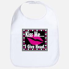 Kiss Me, I Give Head Bib