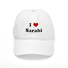I Love Sarahi Baseball Cap