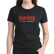 Ketchup is for winners Tee
