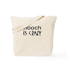 hooch is crazy Tote Bag