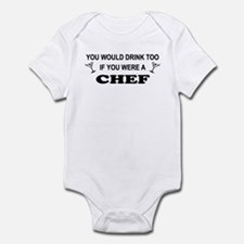You'd Drink Too Chef Infant Bodysuit