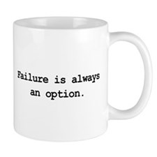 Failure is always an option Mug