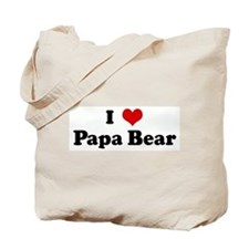 I Love Papa Bear Tote Bag