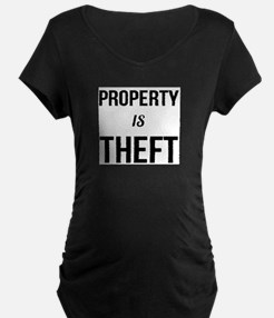 Property is Theft - Anarchist So Maternity T-Shirt