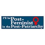 POST-FEMINIST Bumper Sticker