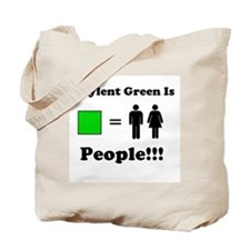 Soylent Green is People!!! Tote Bag
