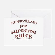 Supervillain for Supreme Ruler Greeting Card