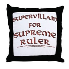 Supervillain for Supreme Ruler Throw Pillow