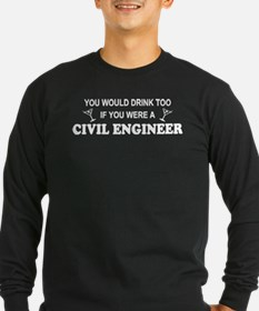You'd Drink Too Civil Engineer T