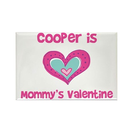 Cooper is Mommy's Valentine Rectangle Magnet (10