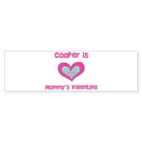 Cooper is Mommy's Valentine Bumper Sticker