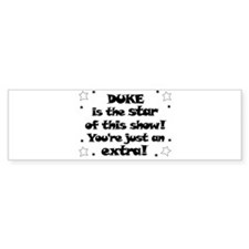 Duke is the Star Bumper Bumper Sticker