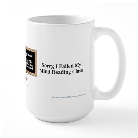 """""""Not A Mind Reader"""" Large Mug"""