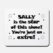Sally is the Star Mousepad