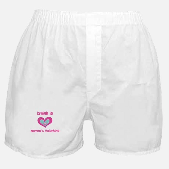 Isaiah is Mommy's Valentine  Boxer Shorts