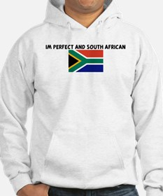 IM PERFECT AND SOUTH AFRICAN Hoodie