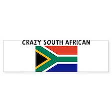 CRAZY SOUTH AFRICAN Bumper Bumper Sticker