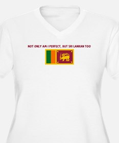 NOT ONLY AM I PERFECT BUT SRI T-Shirt