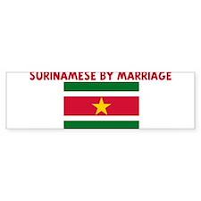 SURINAMESE BY MARRIAGE Bumper Bumper Sticker