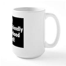 Friendly Neighborhood liberal Mug