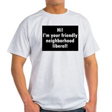 Friendly Neighborhood liberal Ash Grey T-Shirt