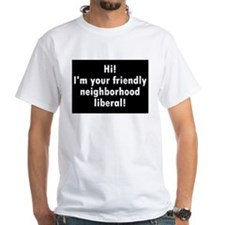 Friendly Neighborhood liberal Shirt