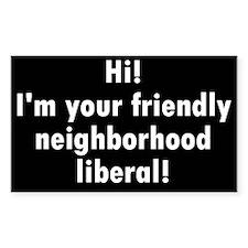 Friendly Neighborhood liberal Sticker (Rectangular