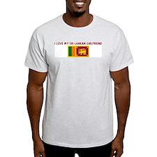 I LOVE MY SRI LANKAN GIRLFRIE T-Shirt
