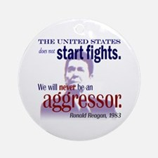Ronald Reagan Never Aggressor Ornament (Round)