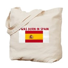 I WAS BORN IN SPAIN Tote Bag