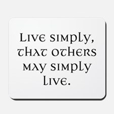 Live Simply Mousepad