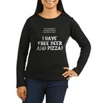 Free Beer And Pizza Women's Long Sleeve Dark T-Shi