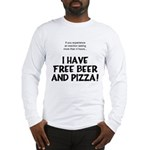 Free Beer And Pizza Long Sleeve T-Shirt