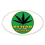 Rehab is for Quitters Oval Sticker