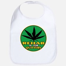 Rehab is for Quitters Bib