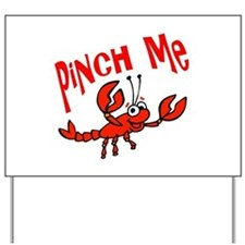 Pinch Me Yard Sign