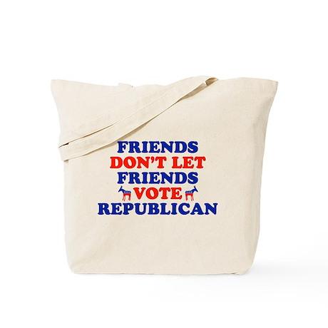 Friends Don't Let Friends Vote Republican Tote Bag