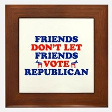 Friends Don't Let Friends Vote Republican Framed T