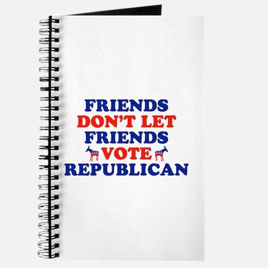 Friends Don't Let Friends Vote Republican Journal
