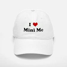 I Love Mini Me Baseball Baseball Cap