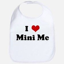 I Love Mini Me Bib