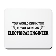 You'd Drink Too EE Mousepad
