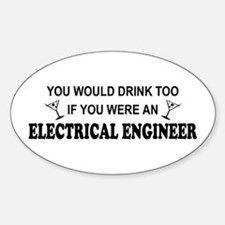 You'd Drink Too EE Oval Decal