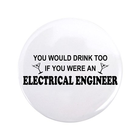 "You'd Drink Too EE 3.5"" Button"