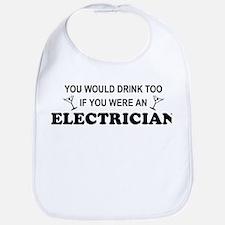 You'd Drink Too Electrician Bib