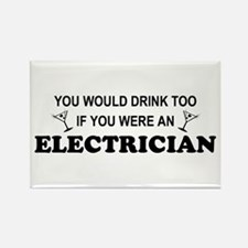 You'd Drink Too Electrician Rectangle Magnet