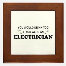 You'd Drink Too Electrician Framed Tile