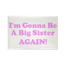 I'm Gonna Be A Big Sister A Rectangle Magnet