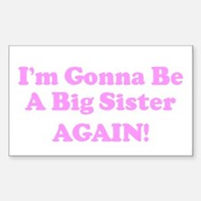 I'm Gonna Be A Big Sister A Sticker (Rectangular